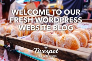 We're relating our fresh WordPress Website blog to fresh donuts